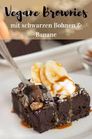 vegane brownies mit schwarzen bohnen und banane gesunde