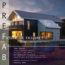 100 Prefab Architecture PREFAB Future Or Failure Dissertation By Sam Hayes By Sam Hayes