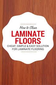 Steam Mop Unsealed Laminate Floors by Best 25 Laminate Flooring Ideas On Pinterest Diy