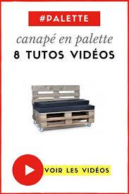fabrication canapé palette bois tutos vidéos pour fabriquer un canapé en palette bonus déco