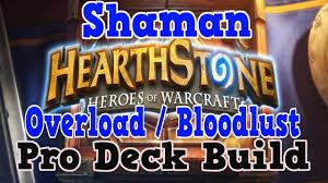 hearthstone shaman overload pro deck build youtube
