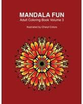 Mandala Fun Adult Coloring Book Volume 3 Books For Relaxing Colouring