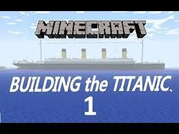 building the titanic minecraft tutorial part 1 youtube