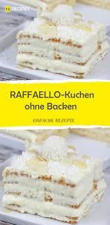 raffaello kuchen ohne backen food desserts