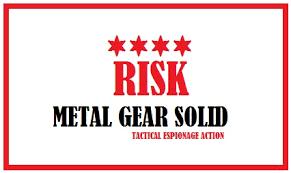 Risk Metal Gear Solid