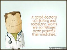 Doctors Reassuring Words Powerful Than Medicines Quote