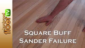 Varathane Floor Sander Machine by Square Buff Sander Can U0027t Do The Job Here Reasons Why Are