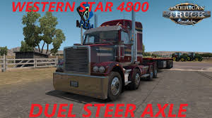 100 Duel Truck Driver American Simulator Western Star 4800 Steer Axles YouTube