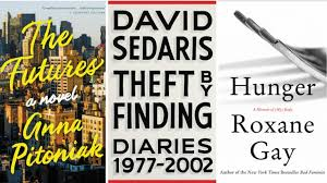 The Futures By Anna Pitoniak Theft Finding Diaries 1977 2002 David Sedaris And Hunger Roxane Gay Should Be On Your To Read List In 2017
