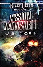 Mission Inadvisable 13 Black Ocean Amazoncouk JS Morin 9781942642176 Books