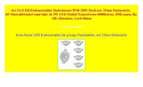 6er set led einbaustrahler badezimmer ip44 230v flach nur