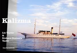 elizabeth taylor and richard burton yacht the kalizma named after