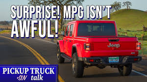 100 Mpg For Trucks 2020 Jeep Gladiator MPG Out How Does It Compare Pickup