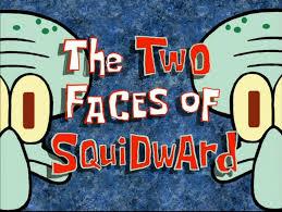 That Sinking Feeling Spongebob Transcript by The Two Faces Of Squidward Transcript Encyclopedia Spongebobia