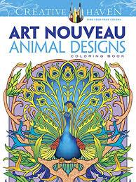 Dover Creative Haven Art Nouveau Animal Designs Coloring Book Adult