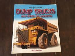 Find More Mighty Machines Dump Trucks And Other Big Machines For ... Caterpillar Cstruction Vehicles Mighty Machines For Kids Sandi Pointe Virtual Library Of Collections The Great Big Book Jean Coppendale Ian Graham Tow Truck Uses Of Youtube In Pics Classicoldsongme Guy Those Magnificent Mighty Machines Driving Trucks Children 1 Hour Compilation Community Events Media Becker Bros Making A Road Fire And Baby Boy Gift Basket Lavish Matchbox On Mission Mbx Mighty Machines Cars Trucks Heroic Rescue Used Questions Answers