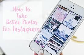 How To Take Better s For Instagram Dizzybrunette