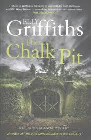 The Chalk Pit By Elly Griffiths