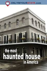 Scariest Halloween Attractions In Southern California by Best 25 Haunted Houses Ideas On Pinterest A Haunted House 2013