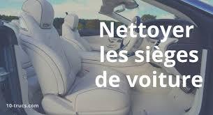 nettoyant siege auto efficace nettoyer les sièges de sa voiture 10 trucs nettoyage