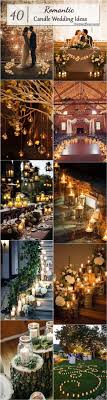 40 Chic Romantic Wedding Ideas Using Candles Rustic Country WeddingsChurch Decorations RusticWedding Table ThemesUsed