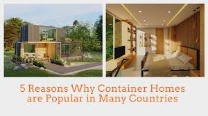104 Container Homes 5 Reasons Why Shipping Are Popular In Other Countries