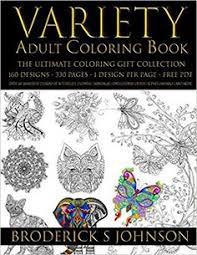 Amazon Variety Adult Coloring Book The Ultimate Gift Collection Over 160 Immersive