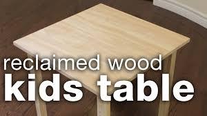 diy reclaimed wood kids table youtube