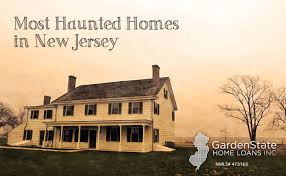 Halloween Attractions In Nj by Haunted Houses In Nj Garden State Home Loans