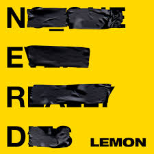 N.E.R.D & Rihanna – Lemon Lyrics | Genius Lyrics Cop Rock 21 Mostly Negative Songs About Law Enforcement Police Monster Truck Kids Vehicles Youtube Old Country Song Lyrics With Chords Backin To Birmingham How Does A Police Department Lose Humvee Full Metal Panic Image 52856 Zerochan Anime Board Anvil Park That Lyrics Genius The Outlandos Damour Digipak Amazoncom Music Tow Formation Cartoon For Kids Videos Live By Dead Kennedys Pandora At The Station And They Dont Look Friendly A Detective Sean Hurry Drive Firetruck Fire Song Car For