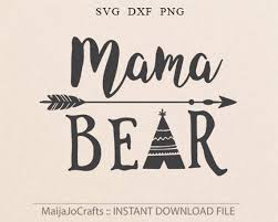 Mama Bear SVG Teepee Svg Arrow Mothers Day Mom