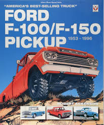 100 Best Selling Truck In America Ford F100F150 Pickup 1953 To 1996 S
