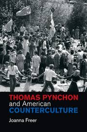 Thomas Pynchon And American Counterculture By Joanna Freer