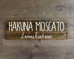 Hakuna Moscato Wine Wooden Sign