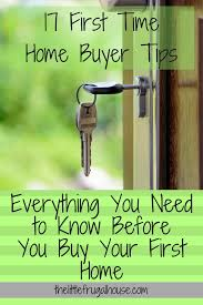 17 First Time Home Buyer Tips Everything You Need To Know Before Buy Your