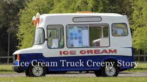 Ice Cream Truck Creepy Story - YouTube Creepy Ice Cream Truck Cruising My Neighborhood Album On Imgur Ice Cream Truck With Creepy Hello Song Youtube Stupid Trucks Song Paul Kopetko Design An Essential Guide Shutterstock Blog Mod The Sims Default Replacement Uber Offers On Demand Mister Softee Service In Philly Eater Linknyc Kiosks Are Playing A Jingle New Dark Icecream Stock Image Of Freezer Sweet How Kona Cracked Problem Cnbc Not News Vol Xiv Pitchers Hit Eighth