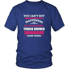 Truck Driver Shirt - You Can't Buy Happiness But You Can Become A ... 5 Reasons To Become A Truck Driver Western School How Become Getting Your Career On The Road If I Would Ever Become A Truck Driver For Are You Ready For It Should Sewell Motor Express Learn Infographic Elearning Infographics Cdl Trainer Roehl Transport Roehljobs Recurrent Safety Traing Dot Csa Insights Success Ahead Jamaican Truck Driver Starter Pack Starterpacks Disadvantages Of Becoming Why Being Trucker Is One Of The Most Difficult Jobs Ever Tg Stegall Trucking Co Checklist For
