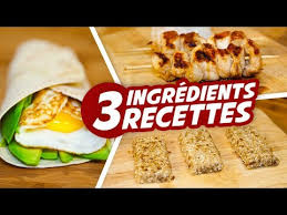 3 recettes cuisine 3 recettes rapides healthy à faire avec 3 ingrédients seulement