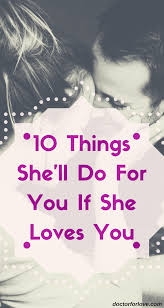 When A Woman Loves You She Will Do These 10 Things For You Luv