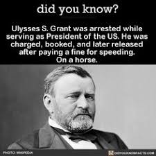Ulysses S Grant Was Arrested While Serving As President Of The US He