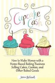 How To Make Money With A Home Based Baking Business Selling CAKES COOKIE