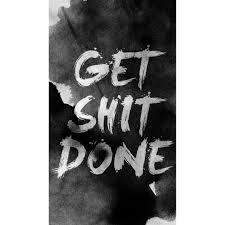 Get Shit Done Instagram Instalove Likeforlikes Followforfollowback Quotes Motivation