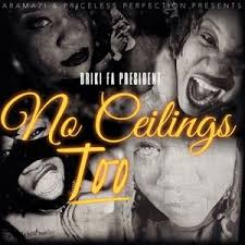 No Ceilings 2 Mixtape Download Mp3 by Briki Fa President B Camile Son Diezel Denisia Creole Ruby