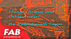 The Hungry Stones And Other Stories Full Audiobook By Rabindranath TAGORE Short