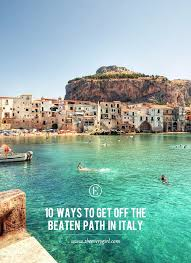 10 Spots To Go Off The Beaten Path In Italy Travel EuropeTop Europe DestinationsUnique Honeymoon DestinationsPlaces