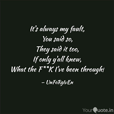 It S Always My Fault You Said So