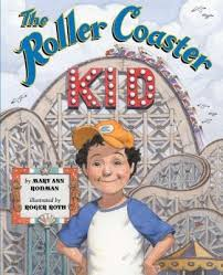 The Roller Coaster Kid By Mary Ann Rodman Illustrated Roger Roth Even Though