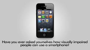 How a visually impaired person can use a smartphone