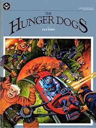 The Hunger Dogs DC Graphic Novel New Gods Fourth World Jack Kirby