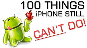 100 Things iPhone s Can t do Android Phones Can